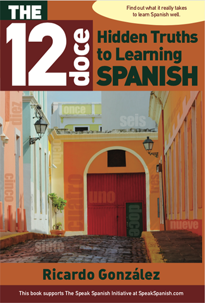 The 12 Hidden Truths to Learning Spanish